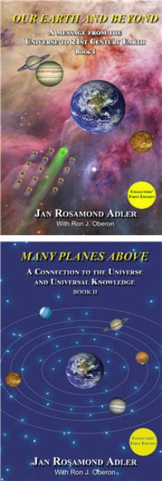 Our Earth and Beyond: A Messzge from he Universe to 21st Century Earth, Book 1 and Many Planes Beyond: A Connection to the Universe and Universal Knowledge